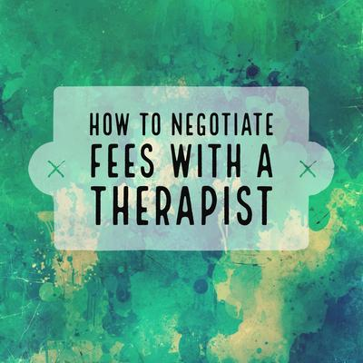 How Can I Negotiate Fees with My Therapist?