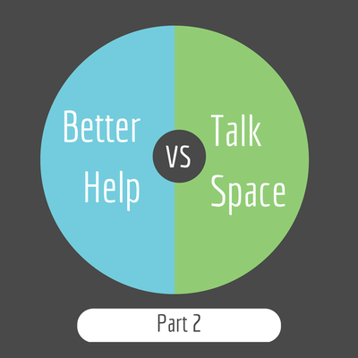 BetterHelp vs TalkSpace: A Former Therapists' In-Depth Review with Ratings (Part 2)
